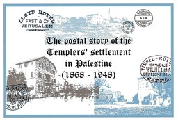 The postal story of the Templers' settlement in Palestine (1868 - 1948)